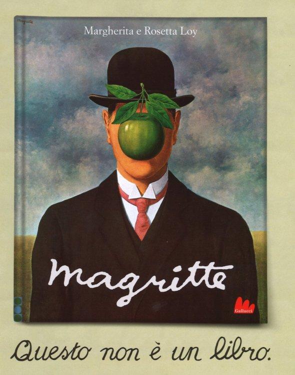 Magritte. Questo non è un libro, Margherita e Rosetta Loy, Gallucci Editore