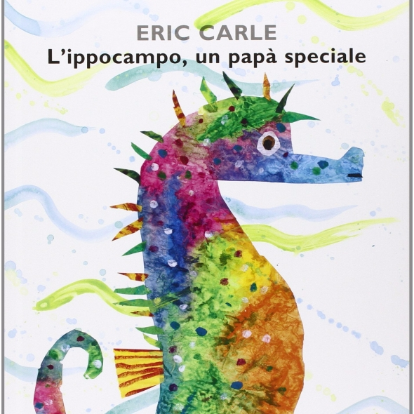 L'ippocampo, un papà soeciale, Eric Carle, Mondadori